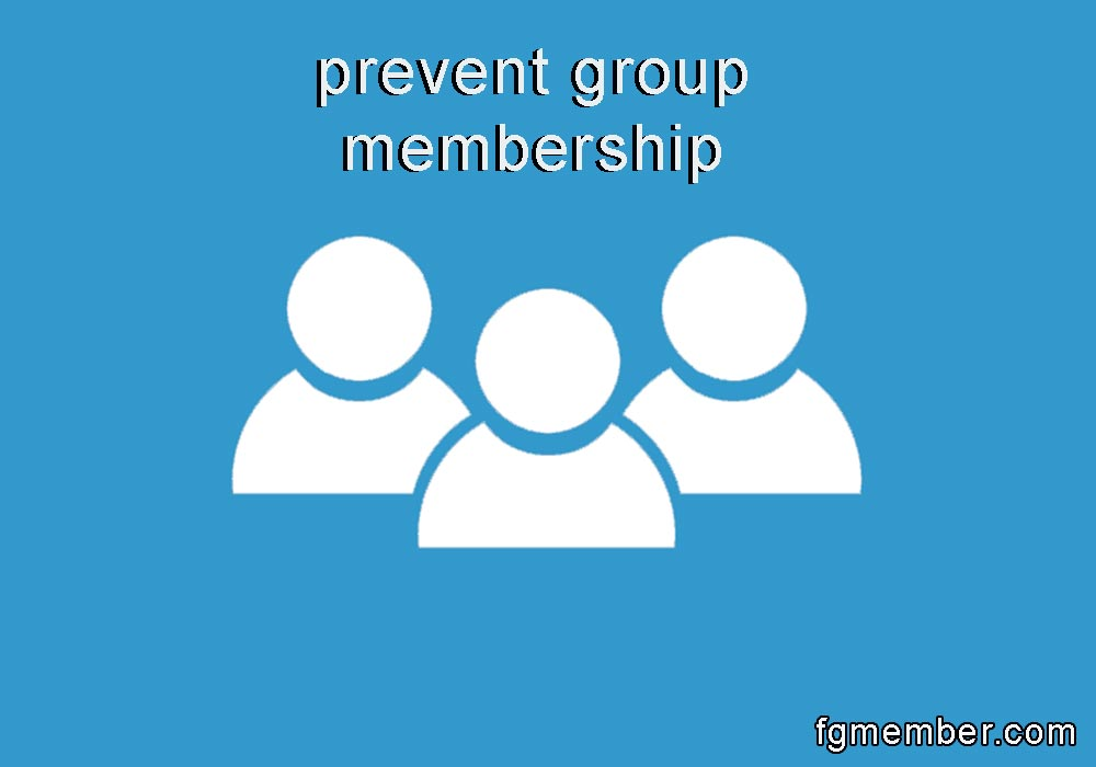 Prevent group membership