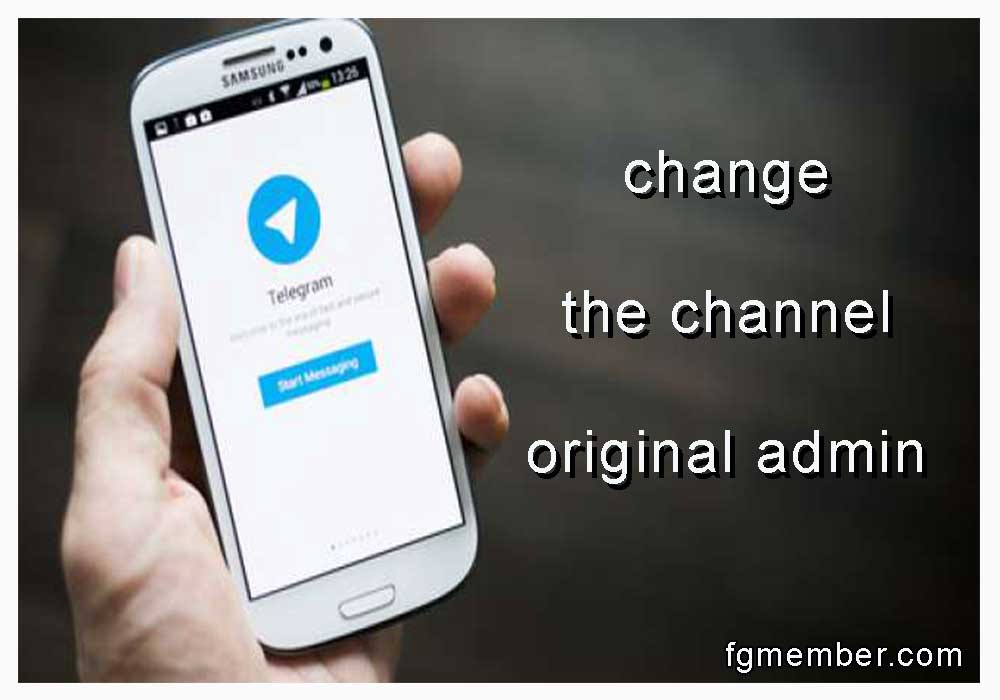 Changing the channel's original admin